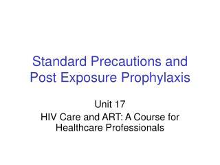 Standard Precautions and Post Exposure Prophylaxis