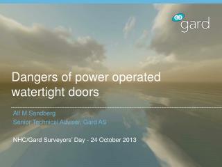 Dangers of power operated watertight doors