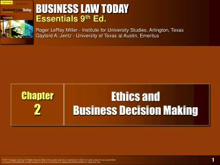 BUSINESS LAW TODAY  Essentials 9th Ed.  Roger LeRoy Miller - Institute for University Studies, Arlington, Texas Gaylord