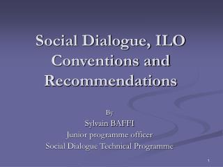 Social Dialogue, ILO Conventions and Recommendations
