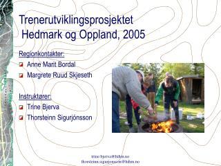 Trenerutviklingsprosjektet   Hedmark og Oppland, 2005