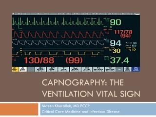 Capnography : The Ventilation Vital Sign