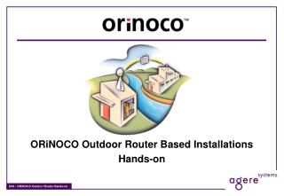 ORiNOCO Outdoor Router Based Installations Hands-on