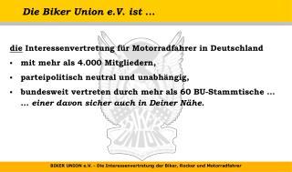 Die Biker Union e.V. ist ...