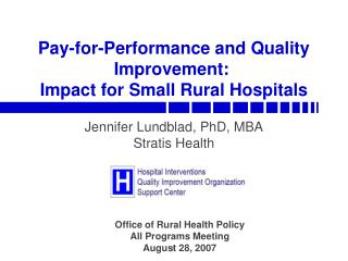 Pay-for-Performance and Quality Improvement:   Impact for Small Rural Hospitals