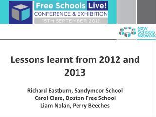 Lessons learnt from 2012 and 2013 Richard Eastburn, Sandymoor School