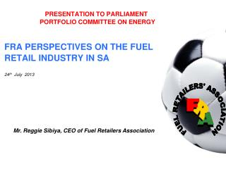 PRESENTATION TO PARLIAMENT                 PORTFOLIO COMMITTEE ON ENERGY