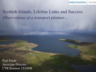 Scottish Islands, Lifeline Links and Success