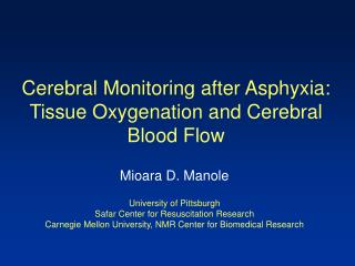 Cerebral Monitoring after Asphyxia: Tissue Oxygenation and Cerebral Blood Flow