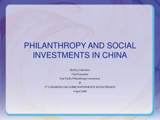 PHILANTHROPY AND SOCIAL INVESTMENTS IN CHINA