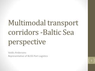 Multimodal  transport corridors  -Baltic  Sea perspective
