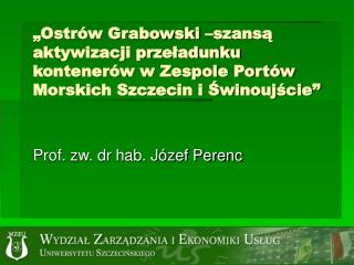 Prof. zw. dr hab. J�zef Perenc