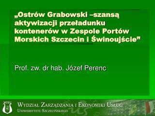 Prof. zw. dr hab. Józef Perenc
