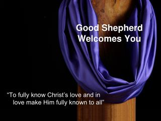 Good Shepherd  Welcomes You