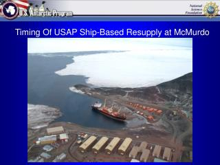 Timing Of USAP Ship-Based Resupply at McMurdo