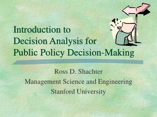 Introduction to  Decision Analysis for  Public Policy Decision-Making