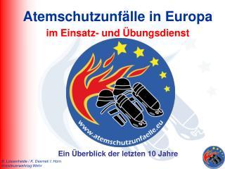 Atemschutzunfälle in Europa im Einsatz- und Übungsdienst