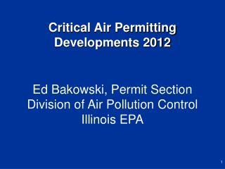 Ed Bakowski, Permit Section  Division of Air Pollution Control  Illinois EPA
