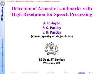 Detection of Acoustic Landmarks with High Resolution for Speech Processing A. R. Jayan