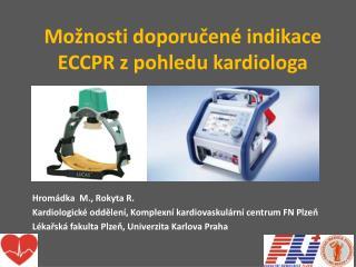 Možnosti doporučené indikace ECCPR zpohledu kardiologa