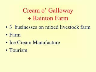 Cream o' Galloway  + Rainton Farm