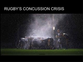 RUGBY'S CONCUSSION CRISIS