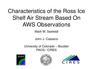Characteristics of the Ross Ice Shelf Air Stream Based On AWS Observations