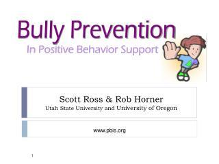 Scott Ross & Rob Horner Utah State University and  University of Oregon