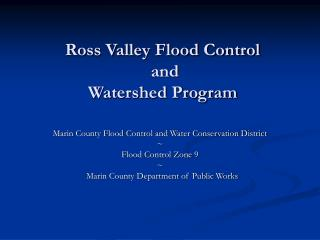 Ross Valley Flood Control  and  Watershed Program