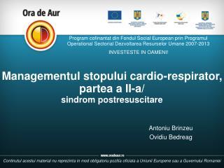 Managementul stopului cardio-respirator,  partea a II-a/  sindrom postresuscitare