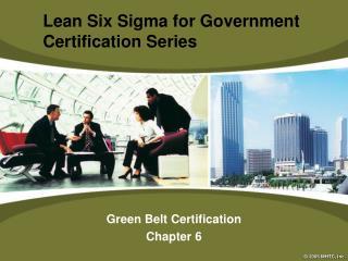 Green Belt Certification Chapter 6