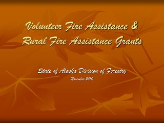 Volunteer Fire Assistance  Rural Fire Assistance Grants