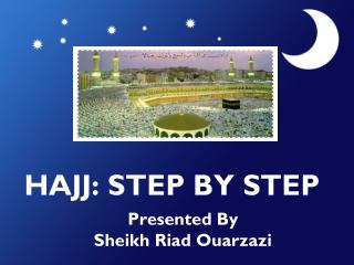 HAJJ: STEP BY STEP