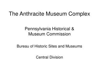 The Anthracite Museum Complex