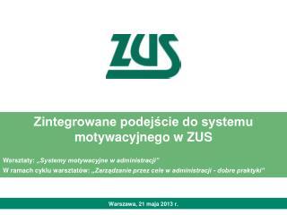 Zintegrowane podejście do systemu motywacyjnego w ZUS
