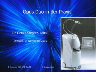 Opus Duo in der Praxis