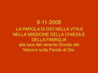 9-11-2008 LA PAROLA DI DIO NELLA VITA E NELLA MISSIONE DELLA CHIESA E DELLA FAMIGLIA