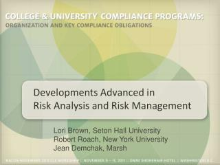Developments Advanced in  Risk Analysis and Risk Management