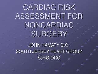 CARDIAC RISK ASSESSMENT FOR NONCARDIAC SURGERY