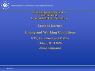 European Foundation for the  Improvement of  Living and Working  Conditions