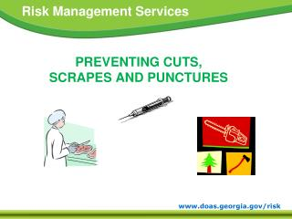 PREVENTING CUTS, SCRAPES AND PUNCTURES