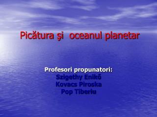 Pic?tura ?i� oceanul planetar