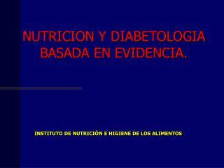 NUTRICION Y DIABETOLOGIA BASADA EN EVIDENCIA.