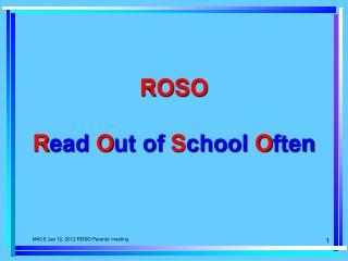 ROSO R ead  O ut of  S chool  O ften