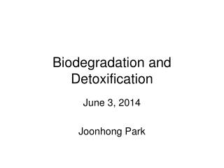 Biodegradation and Detoxification
