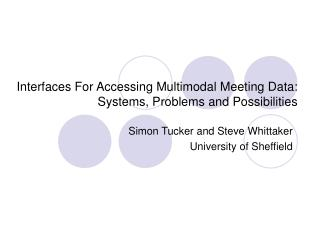 Interfaces For Accessing Multimodal Meeting Data: Systems, Problems and Possibilities