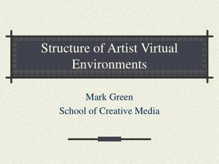 Structure of Artist Virtual Environments
