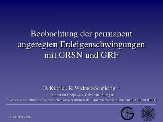 Beobachtung der permanent angeregten Erdeigenschwingungen mit GRSN und GRF