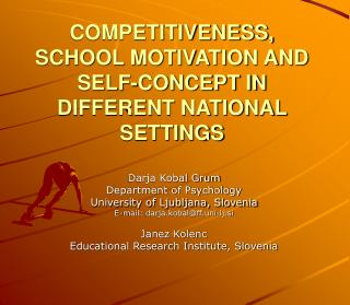 COMPETITIVENESS, SCHOOL MOTIVATION AND SELF-CONCEPT IN DIFFERENT NATIONAL SETTINGS