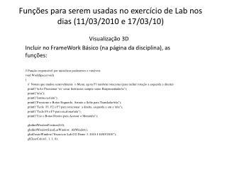 Funções para serem usadas no exercício de Lab nos dias (11/03/2010 e 17/03/10)